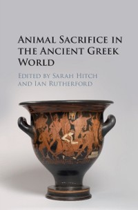 Cover Animal Sacrifice in the Ancient Greek World