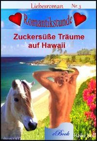 Cover Liebesromane - Zuckersüße Träume auf Hawaii