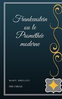 Cover Frankenstein ou le Prométhée moderne