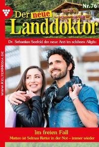 Cover Der neue Landdoktor 76 – Arztroman