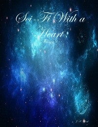 Cover Sci Fi With a Heart Trilogy 1