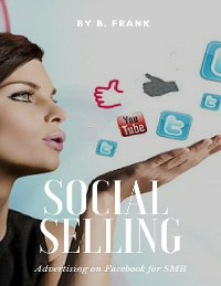 Cover Social Selling - Advertising on Facebook for SMB