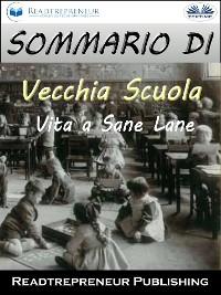 """Cover Sommario Di """"Vecchia Scuola: Vita A Sane Lane"""""""