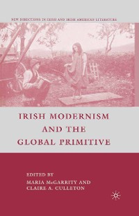 Cover Irish Modernism and the Global Primitive