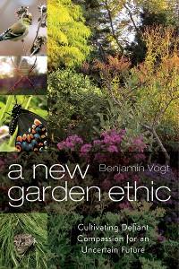Cover A New Garden Ethic