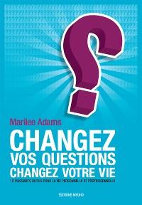 Cover Changez vos questions, changez votre vie