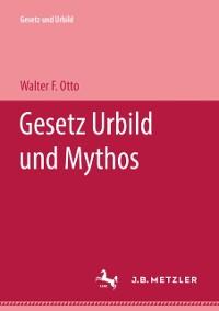 Cover Gesetz Urbild und Mythos