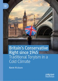 Cover Britain's Conservative Right since 1945