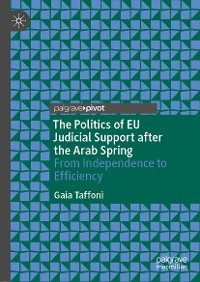 Cover The Politics of EU Judicial Support after the Arab Spring