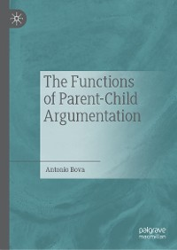 Cover The Functions of Parent-Child Argumentation