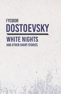 Cover White Nights and Other Short Stories