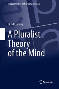 Cover A Pluralist Theory of the Mind