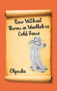 Cover Rose Without Thorns in Woollahra Cold House