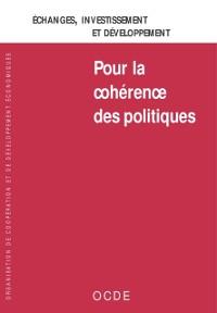 Cover Echanges, investissement et developpement : Pour la coherence des politiques