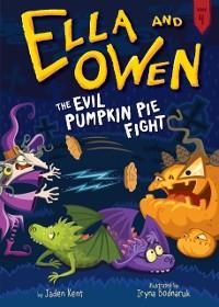 Cover Ella and Owen 4: The Evil Pumpkin Pie Fight!