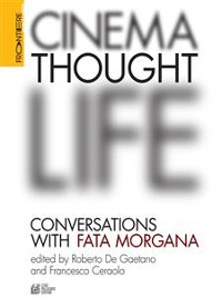 Cover CINEMA, THOUGHT, LIFE. Conversations with Fata Morgana