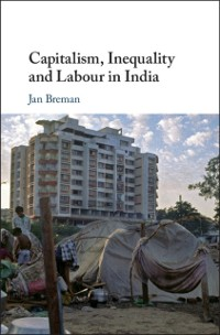 Cover Capitalism, Inequality and Labour in India