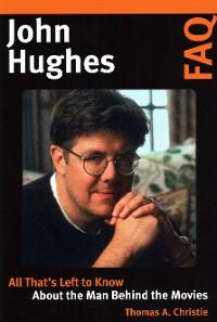Cover John Hughes FAQ