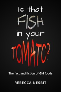 Cover Is that Fish in Your Tomato?
