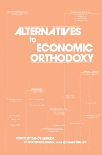Cover Alternatives to Economic Orthodoxy: Reader in Political Economy