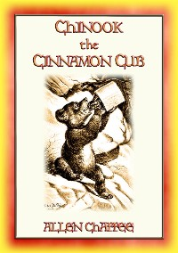 Cover CHINOOK THE CINNAMON CUB and his forest adventures