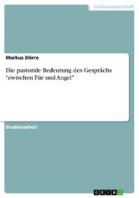 """Cover Die pastorale Bedeutung des Gesprächs """"zwischen Tür und Angel"""""""