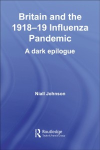 Cover Britain and the 1918-19 Influenza Pandemic