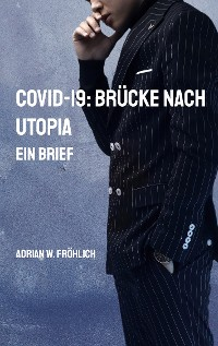 Cover COVID-19: Brücke nach Utopia
