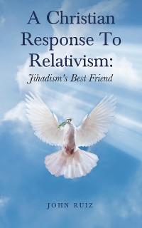 Cover A Christian Response To Relativism