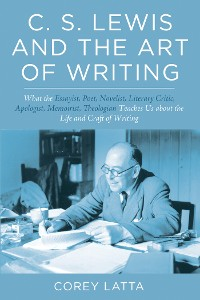 Cover C. S. Lewis and the Art of Writing