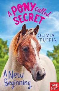 Cover A Pony Called Secret: A New Beginning