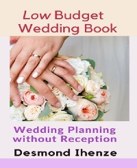 Cover Low Budget Wedding Book: Wedding Planning without Reception