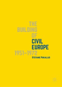 Cover The Building of Civil Europe 1951–1972