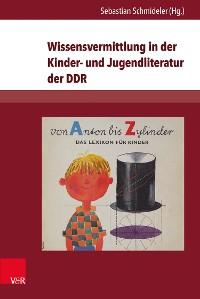 Cover Wissensvermittlung in der Kinder- und Jugendliteratur der DDR