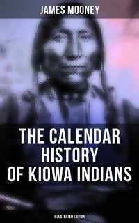 Cover The Calendar History of Kiowa Indians (Illustrated Edition)