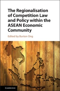 Cover Regionalisation of Competition Law and Policy within the ASEAN Economic Community