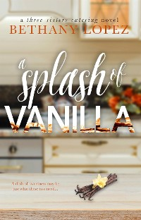 Cover A Splash of Vanilla ~ Bethany Lopez