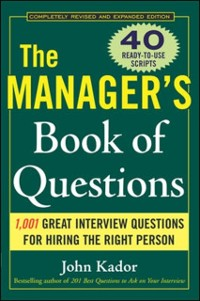 Cover Manager's Book of Questions: 1001 Great Interview Questions for Hiring the Best Person