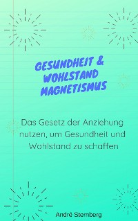 Cover Gesundheit & Wohlstand Magnetismus