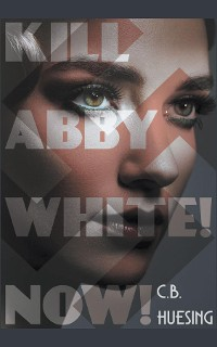Cover Kill Abby White! Now!