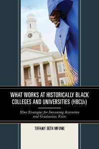 Cover What Works at Historically Black Colleges and Universities (HBCUs)