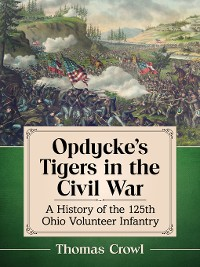 Cover Opdycke's Tigers in the Civil War
