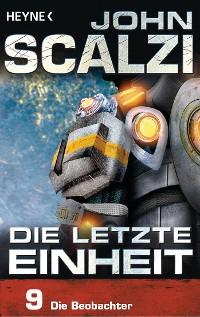 Cover Die letzte Einheit, Episode 9: - Die Beobachter