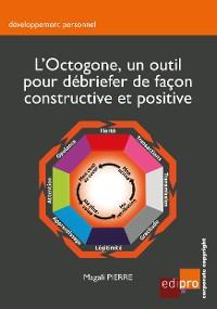 Cover L'Octogone, un outil pour débriefer de façon constructive et positive
