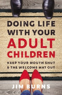 Cover Doing Life with Your Adult Children