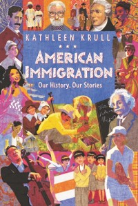 Cover American Immigration: Our History, Our Stories