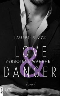 Cover Love & Danger - Verbotene Wahrheit