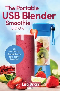 Cover The Portable USB Blender Smoothie Book