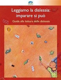Cover Leggiamo la dislessia: imparare si può