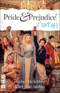 Cover Pride and Prejudice* (*sort of) (NHB Modern Plays)